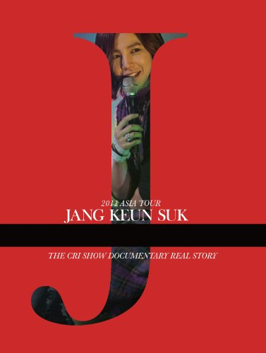 2011 JANG KEUN-SUK ASIA TOUR THE CRI SHOW ドキュメンタリーREAL STORY  初回限定盤(200ページPHOTO BOOK付) [DVD]