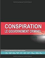 CONSPIRATION: LE GOUVERNEMENT CRIMINEL