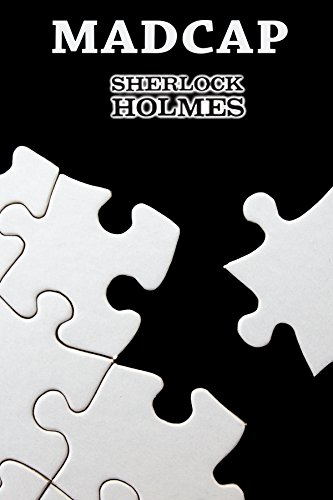 Madcap: Sherlock Holmes, John Watson, Irene Adler, Moriarty, Mycroft Holmes, An Erotic Thriller (Silver Light Book 2) (English Edition)