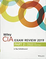 Wiley CIA Exam Review 2019, Part 2: Practice of Internal Auditing (Wiley CIA Exam Review Series)
