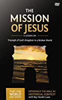The Mission of Jesus: Triumph of God's Kingdom in a World in Chaos [DVD]