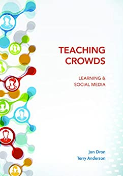 Teaching Crowds: Learning and Social Media (Issues in Distance Education) by [Dron, Jon, Anderson, Terry]