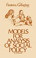 Models for Analysis of Social Policy: An Introduction (Advances in Child and Family Policy)