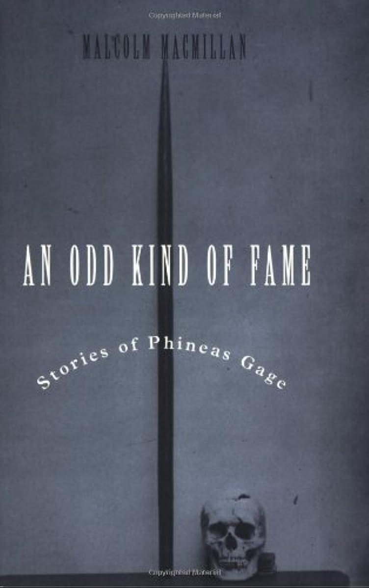 市の花円形欲求不満An Odd Kind of Fame: Stories of Phineas Gage (A Bradford Book)