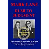 Rush To Judgment: The #1 Bestseller That Dares to Reveal What the Warren Report Concealed About the Assassination of John F.