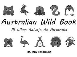 Australian Wild Book: El libro salvaje de Australia by [Trigueros, Marina]