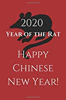2020 Year of the RAT - Happy Chinese New Year!: Notebook (Lined) - the ideal gift to say Gong Hei Fat Choy to friends or colleagues