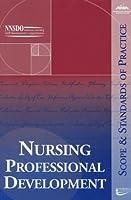 Nursing Professional Development: Scope and Standards of Practice (Ana, Nursing Professional Development: Scope and Standards o)