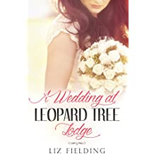 A Wedding At Leopard Tree Lodge (Escape Around the World Book 10)
