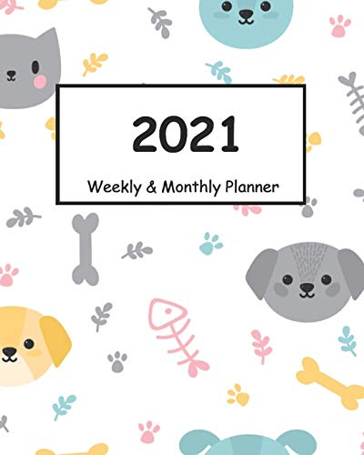 2021 Weekly & Monthly Planner: Calendar and notebook for a magical 2021 designed for Dog Owners . A great gift for Women, Girl,