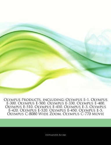 Articles on Olympus Products, Including: Olympus E-1, Olympus E-300, Olympus E-500, Olympus E-330, Olympus E-400, Olympus E-510, Olympus E-410, Olympu