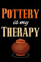 Pottery is my Therapy: Pottery Project Book | 80 Project Sheets to Record your Ceramic Work | Gift for Potters