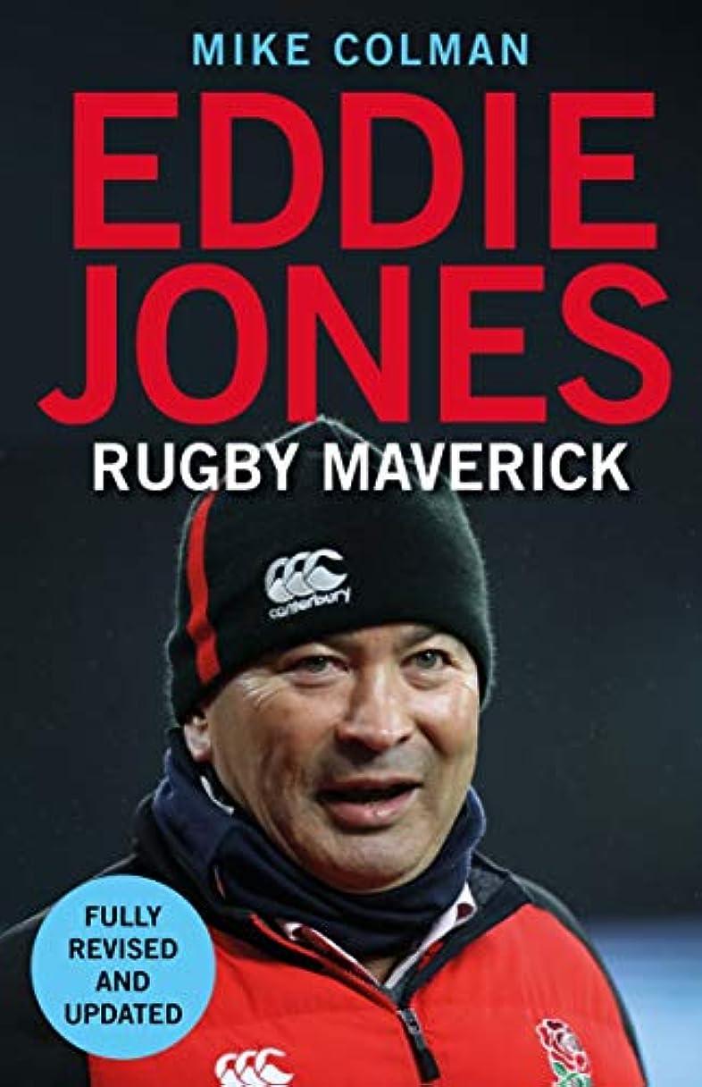 Eddie Jones: Rugby Maverick (English Edition)