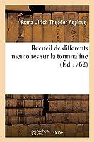 Recueil de differents memoires sur la tourmaline