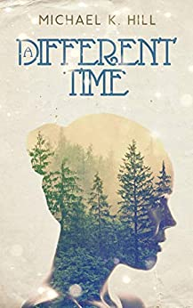 A Different Time by [Hill, Michael K.]