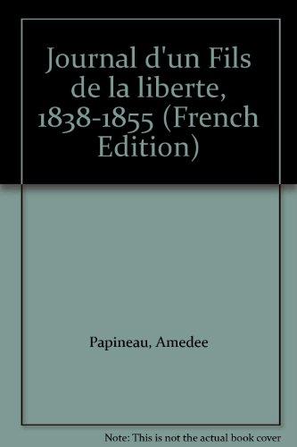Journal d un Fils de la Liberte 1838 1855