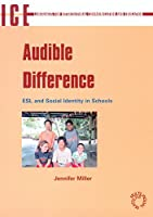 Audible Difference: Esl and Social Identity in Schools (Languages for Intercultural Communication and Education  5)