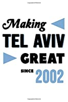 Making Tel Aviv Great Since 2002: College Ruled Journal or Notebook (6x9 inches) with 120 pages