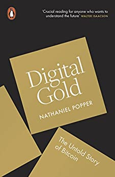 Digital Gold: The Untold Story of Bitcoin by [Popper, Nathaniel]