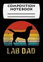 Composition Notebook: Mens Vintage Lab Dad Funny Labrador Retriever Dog Dad Premium, Journal 6 x 9, 100 Page Blank Lined Paperback Journal/Notebook