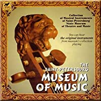 The Saint-Petersburg Museum of Music - Collection of Musical Instruments of Saint-Petersburg State Museum of Theatre and Music
