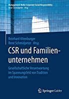 CSR und Familienunternehmen: Gesellschaftliche Verantwortung im Spannungsfeld von Tradition und Innovation (Management-Reihe Corporate Social Responsibility)