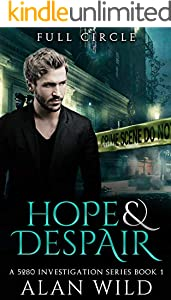 Hope & Despair : Full Circle (5280 Investigation Series Book 1) (English Edition)