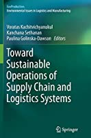 Toward Sustainable Operations of Supply Chain and Logistics Systems (EcoProduction)