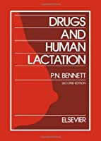 Drugs and Human Lactation, Second Edition: A comprehensive guide to the content and consequences of drugs, micronutrients, radiopharmaceuticals and environmental and occupational chemicals in human milk