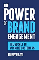 The Power of Brand Engagement: The Secret to Winning Customers
