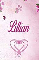 Lillian: Personalised Name Notebook/Journal Gift For Women & Girls 100 Pages (Pink Floral Design) for School, Writing Poetry, Diary to Write in, Gratitude Writing, Daily Journal or a Dream Journal.