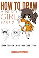 HOW TO DRAW A NEKO GIRL: LEARN TO DRAW CHIBIS FROM CUTE KITTENS PART 3