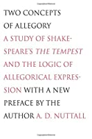 Two Concepts of Allegory: A Study of Shakespeare's The Tempest and the Logic of Allegorical Expression
