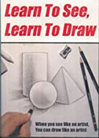 Learn to See, Learn to Draw [DVD]