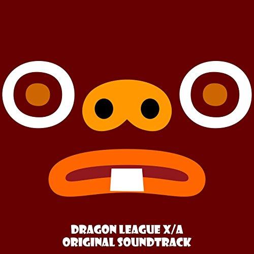 ドラゴンリーグ X/A オリジナルサウンドトラック