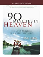 90 Minutes in Heaven Member Workbook: Seeing Life's Troubles in a Whole New Light by Don Piper Cecil Murphey(2010-01-01)
