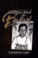 Beautiful Black Bastard