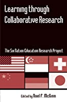 Learning through Collaborative Research (Reference Books in International Education)