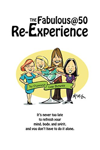 Download The Fabulous@50 Re-Experience: It's never too late to refresh your mind, body and spirit and you don't have to do it alone (English Edition) B01BBJPZ44