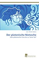 Der Platonische Nietzsche