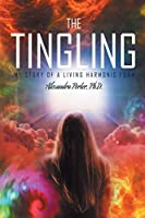 The Tingling: My Story of a Living Harmonic Form