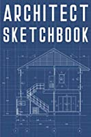 Architect Sketchbook: Graph Paper Sketch Journal for Architect, Design, Construction and Engineering Paperback - 110 Pages Notebook/Journal