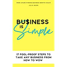 Business is simple: 17 fool-proof steps to take any business from How to Wow