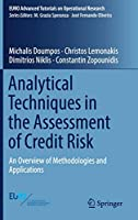 Analytical Techniques in the Assessment of Credit Risk: An Overview of Methodologies and Applications (EURO Advanced Tutorials on Operational Research)