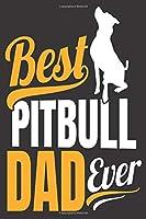 Best Pitbull Dad Ever: Journal