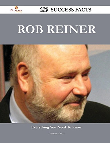 Rob Reiner: 156 Success Facts - Everything You Need to Know About Rob Reiner