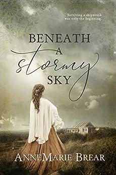 Beneath a Stormy Sky by [Brear, AnneMarie]