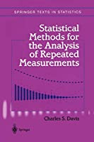 Statistical Methods for the Analysis of Repeated Measurements (Springer Texts in Statistics)