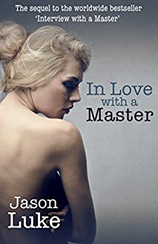 In Love with a Master (Interview with a Master Book 2) by [Luke, Jason]