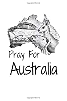 Pray for australia: Journal / Lined notebook  / Diary Gift, 110 blank pages, 6x9 Inches, Soft Matte Finish Cove
